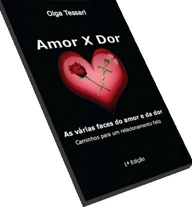 Livro Amor X Dor: caminhos para um relacionamento feliz!