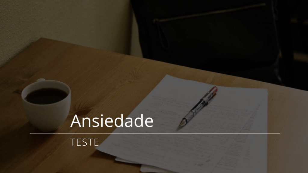 Teste de Ansiedade